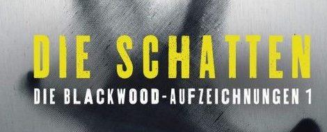 """Guillermo Del Toro / Chuck Hogan: """"Die Schatten"""" - Die Blackwood-Aufzeichnungen 1 (Heyne)"""