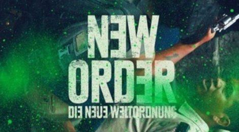 """""""NEW ORDER - Die neue Weltordnung"""" (ab dem 12. August 2021 im Kino) +++Gewinnspiel+++"""